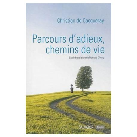 Parcours d'adieux, chemins de vie - Suivi d'une lettre de François Cheng