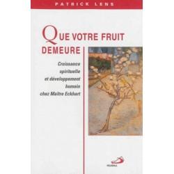 Que votre fruit demeure - Croissance spirituelle et développement humain chez Maître Eckhart