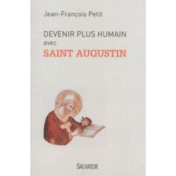 Devenir plus humain avec saint Augustin