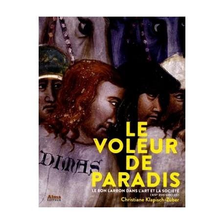 Le voleur de paradis, le bon larron dans l'art et la société (XIVe-XVIe siècles)