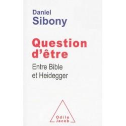 Question d'être, entre Bible et Heidegger