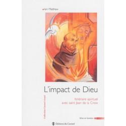 L'impact de Dieu, itinéraire spirituel avec saint Jean de la Croix