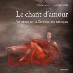 Le chant d'amour, variations sur le Cantique des cantiques