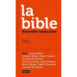 La Bible, nouvelle traduction (édition intégrale)