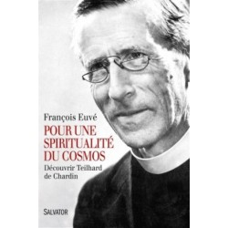 Pour une spiritualité du cosmos, découvrir Teilhard de Chardin