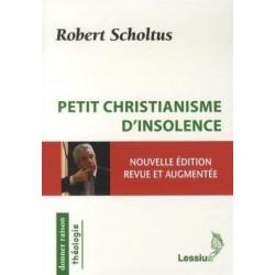 Petit christianisme d'insolence (NE revue et augmentée)