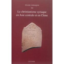 Le christianisme syriaque en Asie centrale et en Chine