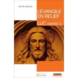 L'Evangile en relief - Luc (année C)