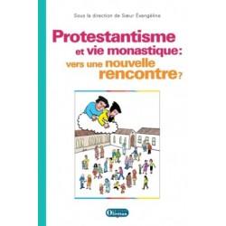 Protestantisme et vie monastique : vers une nouvelle rencontre ?