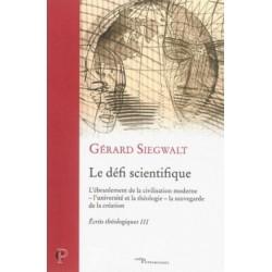 Ecrits théologiques III - Le défi scientifique : l'ébranlement de la civilisation moderne - l'univer