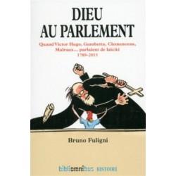 Dieu au Parlement, quand Victor Hugo, Gambetta, Clemenceau, Malraux... parlaient de la laïcité 1789-