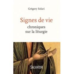 Signes de vie, chroniques sur la liturgie