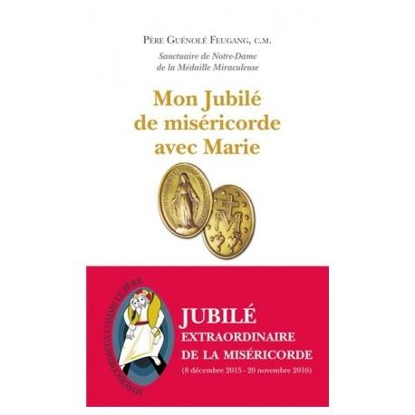 Mon Jubilé de miséricorde avec Marie (10 exemplaires)