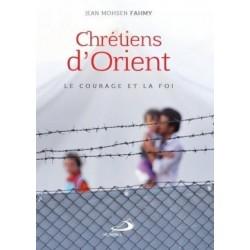 Chrétiens d'Orient, le courage et la foi