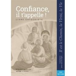 Confiance, il t'appelle ! Livre catéchiste (CM2 10-11 ans)