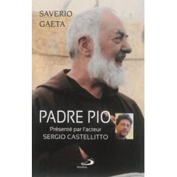 Padre Pio, présenté par l'acteur Sergio Castellitto