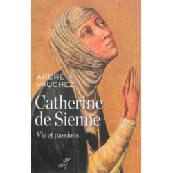 Catherine de Sienne, vie et passions