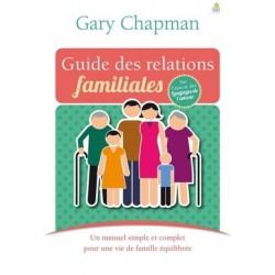 Guide des relations familiales, un manuel simple et complet pour une vie de famille équilibrée