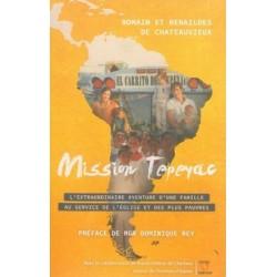 Mission Tepeyac, l'extraordinaire aventure d'une famille au service de l'Eglise et des plus pauvres