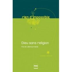 Dieu sans religion, foi et démocratie