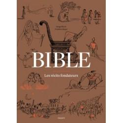La Bible, les récits fondateurs