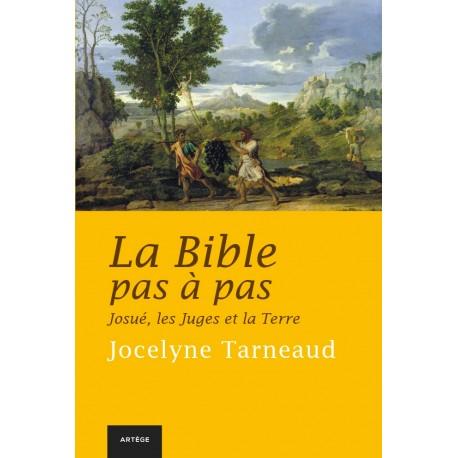 La Bible pas à pas, tome 4 : Josué, les Juges et la Terre