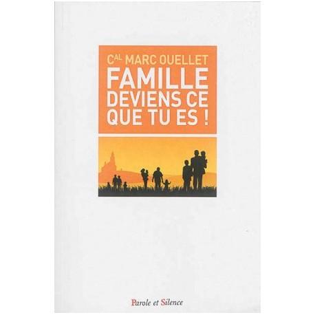 Famille, deviens ce que tu es !