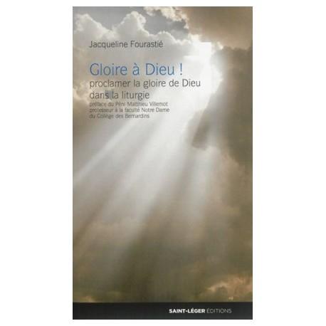 Gloire à Dieu ! Proclamer la gloire de Dieu dans la liturgie