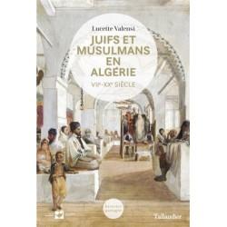Juifs et Musulmans en Algérie (VIIème-XXème siècle)