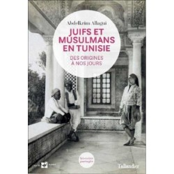 Juifs et Musulmans en Tunisie (des origines à nos jours)