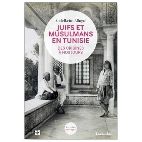 Juifs et Musulmans en Tunisie (des origines à nos jours)
