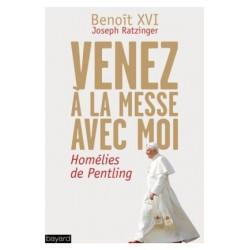 Venez à la Messe avec moi - Homélies de Pentling