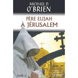 Père Elijah - A Jérusalem