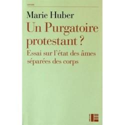 Un purgatoire protestant ? Essai sur l'état des âmes séparées des corps