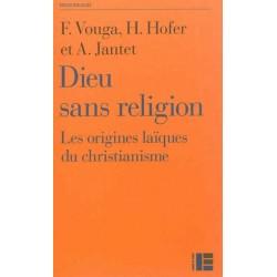 Dieu sans religion, les origines laïques du christianisme