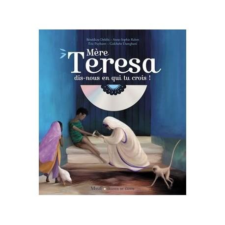 Mère Teresa, dis-nous en qui tu crois !