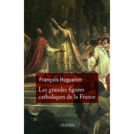 Les grandes figures catholiques de la France